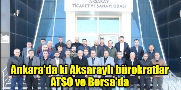 Ankara'da ki Aksaraylı bürokratlar ATSO ve Borsa'da