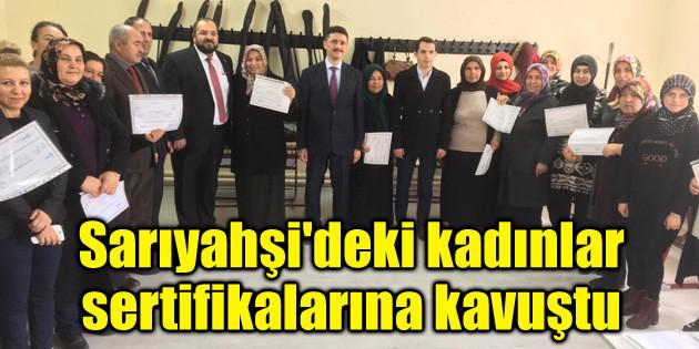 Sarıyahşi'deki kadınlar sertifikalarına kavuştu