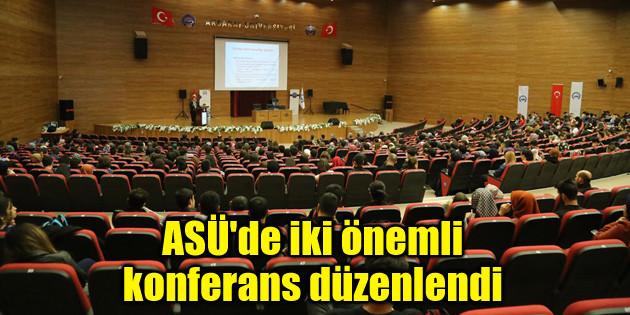 ASÜ'de iki önemli konferans düzenlendi