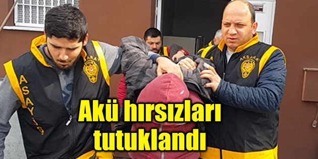 Aksaray'da akü hırsızları tutuklandı