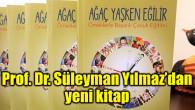 Profesör Yılmaz'dan yeni kitap: 'Ağaç Yaşken Eğilir'