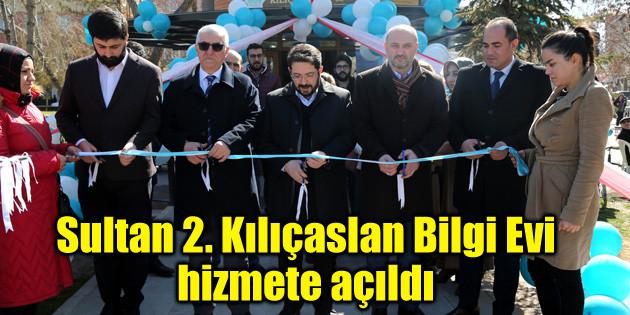 Sultan 2. Kılıçaslan Bilgi Evi hizmete açıldı