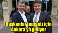 Başkanlar toplantı için Ankara'ya gidiyor