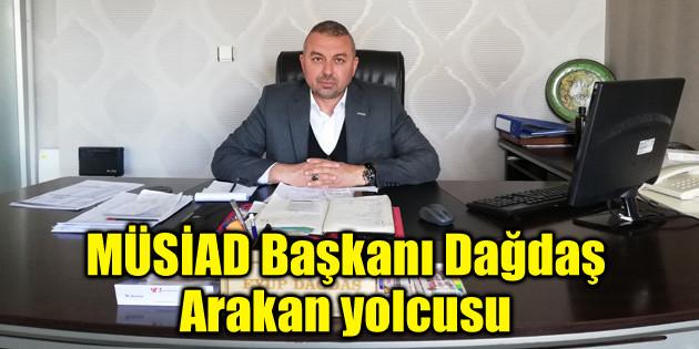 MÜSİAD Başkanı Dağdaş, Arakan yolcusu