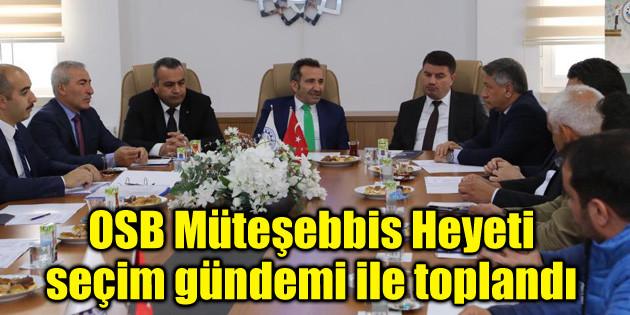 OSB Müteşebbis Heyeti seçim gündemi ile toplandı