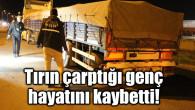 Aksaray'da tırın çarptığı genç hayatını kaybetti!