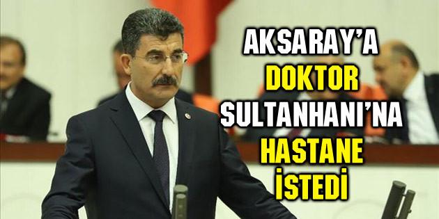 Erel, Aksaray'a doktor, Sultanhanı'na hastane istedi
