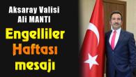 Vali Ali Mantı'dan Engelliler Haftası mesajı