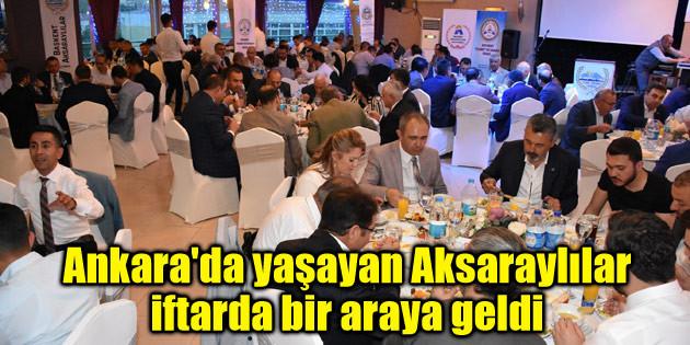 Ankara'da yaşayan Aksaraylılar iftarda bir araya geldi