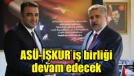 ASÜ-İŞKUR iş birliği devam edecek