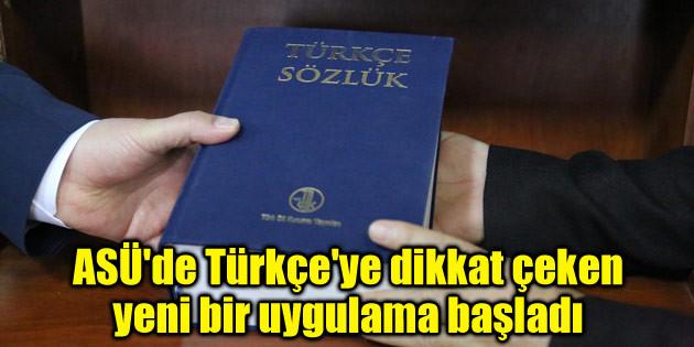 ASÜ'de Türkçe'ye dikkat çeken yeni bir uygulama başladı