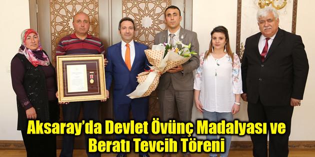 Aksaray'da Devlet Övünç Madalyası ve Beratı Tevcih Töreni