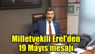 Milletvekili Erel'den 19 Mayıs mesajı