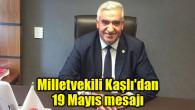 Milletvekili Kaşlı'dan 19 Mayıs mesajı