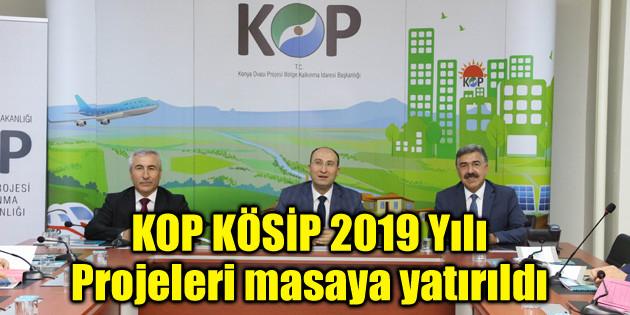 KOP KÖSİP 2019 Yılı Projeleri masaya yatırıldı