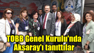 TOBB Genel Kurulu'nda Aksaray'ı tanıttılar