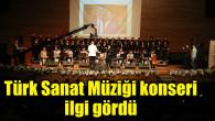 Türk Sanat Müziği konseri ilgi gördü