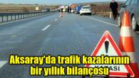 Aksaray'da trafik kazalarının bir yıllık bilançosu