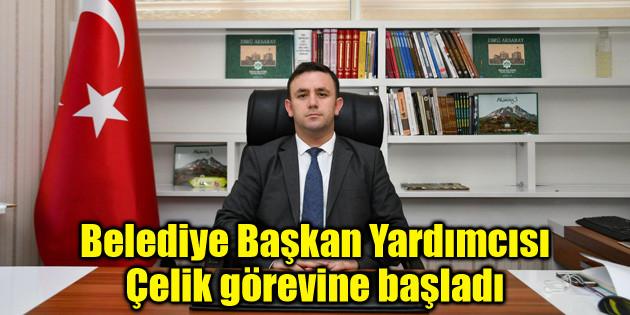 Aksaray Belediye Başkan Yardımcısı Çelik görevine başladı