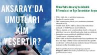 Aksaray'da gönüllü il temsilcisi ve ilçe sorumluları aranıyor