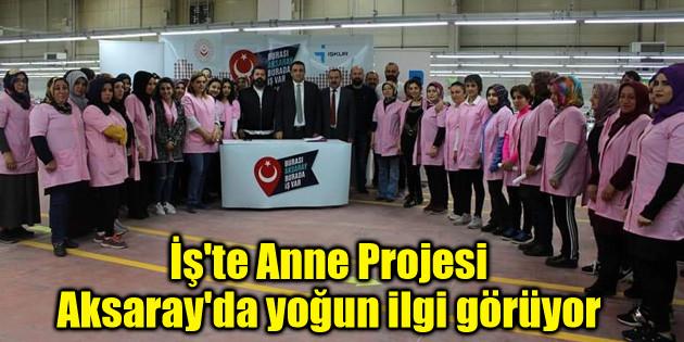 İş'te Anne Projesi Aksaray'da yoğun ilgi görüyor