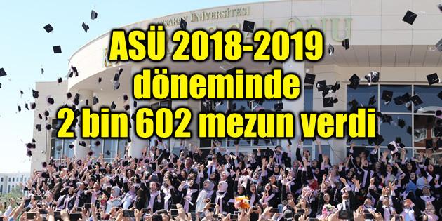 ASÜ 2018-2019 döneminde 2 bin 602 mezun verdi