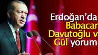 Cumhurbaşkanı Erdoğan'dan Babacan, Davutoğlu ve Gül yorumu!
