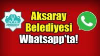 Aksaray Belediyesi Whatsapp'ta!