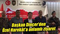 Başkan Dinçer'den Özel Harekât'a anlamlı ziyaret