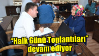 """Aksaray Belediyesi'nin """"Halk Günü Toplantıları"""" devam ediyor"""