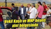 Milletvekili Kaşlı ve MHP heyeti afet bölgesinde