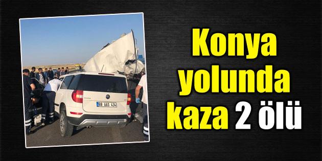 Konya yolunda kaza: 2 ölü!