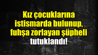Çocukları fuhuşa zorlayan kişi Bursa'da yakalandı!