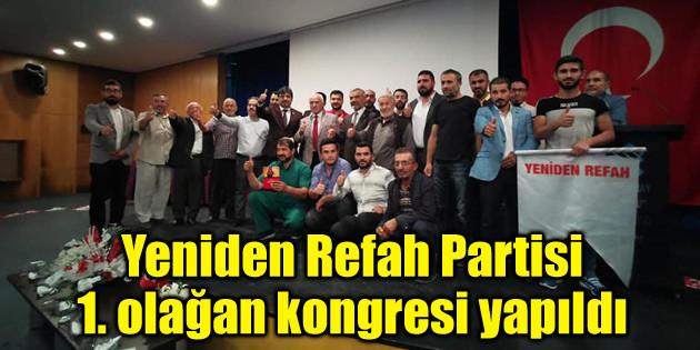 Yeniden Refah Partisi 1. olağan kongresi yapıldı
