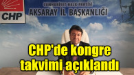 CHP'de kongre takvimi açıklandı