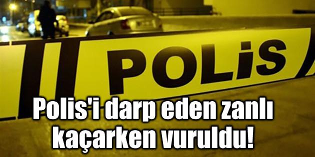 Polis'i darp eden zanlı kaçarken vuruldu!
