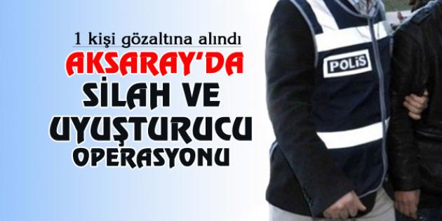 Aksaray'da uyuşturucu ve silah operasyonu: 1 gözaltı