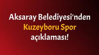 Aksaray Belediyesi'nden Kuzeyboru Spor açıklaması!