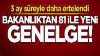 İçişleri Bakanlığı'ndan 81 ile yeni genelge: 3 ay daha ertelendi
