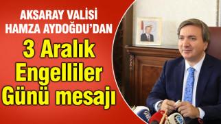 Vali Aydoğdu'nun 3 Aralık Dünya Engelliler Günü mesajı