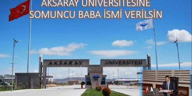 """""""Aksaray Üniversitesi'ne Somuncu Baba ismi verilsin"""""""