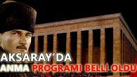 Aksaray'da 10 Kasım Atatürk'ü Anma programı açıklandı