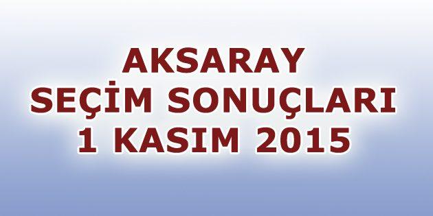 Aksaray 1 Kasım Seçim Sonuçları