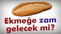 Yeni yılda ekmeğe zam gelecek mi? İşte cevabı
