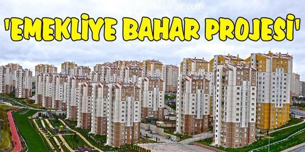 TOKİ Aksaray'da emekliler için konut yapacak