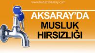 Aksaray'da musluk hırsızlığı