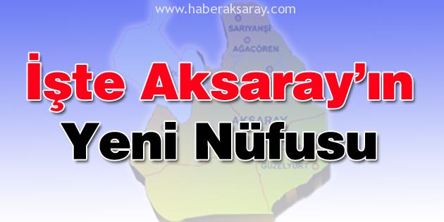 Aksaray'ın yeni nüfusu belli oldu