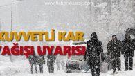 Meteoroloji'nden kuvvetli kar yağış uyarısı
