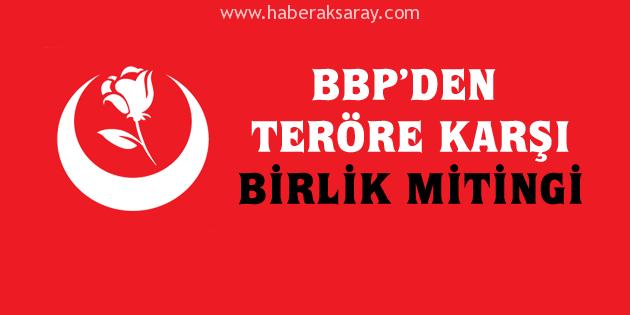 BBP'den teröre karşı birlik mitingi