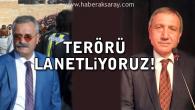 Aksaray CHP: Terörü lanetliyoruz!